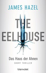 The Eelhouse - Das Haus der Ahnen - Short Thriller