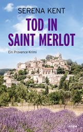 Tod in Saint Merlot - Ein Provence-Krimi