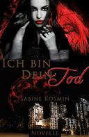 Sabine Kosmin: Ich bin dein Tod