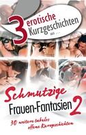 """Ina Stein: 3 erotische Kurzgeschichten aus: """"Schmutzige Frauen-Fantasien 2"""" ★★★"""
