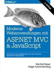 Moderne Web-Anwendungen mit ASP.NET MVC und JavaScript - ASP.NET MVC im Zusammenspiel mit Web APIs und JavaScript-Frameworks