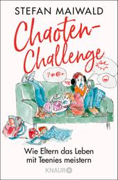 Chaoten-Challenge - Wie Eltern das Leben mit Teenies meistern