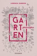 Lorenza Zambon: Eine kleine Gartenphilosophie ★★★★