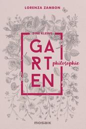 Eine kleine Gartenphilosophie