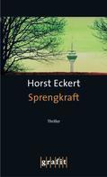 Horst Eckert: Sprengkraft ★★★★