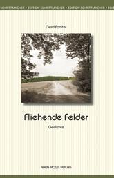 Fliehende Felder - Gedichte