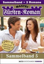 Fürsten-Roman Sammelband 5 - Adelsroman - 3 Romane in einem Band