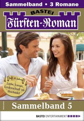 Fürsten-Roman Sammelband 5 - Adelsroman