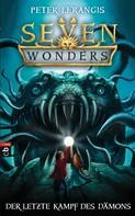 Peter Lerangis: Seven Wonders - Der letzte Kampf des Dämons ★★★★★