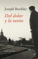 Joseph Brodsky: Del dolor y la razón