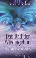 H. K. Challoner: Das Rad der Wiedergeburt. Ein Bericht über frühere Inkarnationen