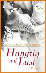 Hungrig auf Lust - Ein erotischer Roman