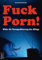 Verena Brunschweiger: Fuck Porn! ★★★★★