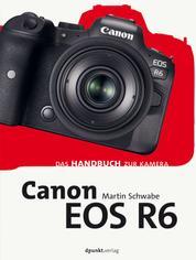 Canon EOS R6 - Das Handbuch zur Kamera