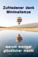 Lilja Lindström: Zufriedener dank Minimalismus - warum weniger glücklicher macht ★★★★