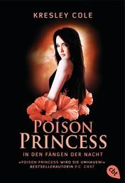 Poison Princess - In den Fängen der Nacht - Band 3