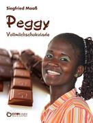 Siegfried Maaß: Peggy Vollmilchschokolade