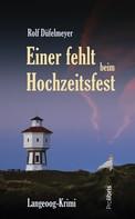 Rolf Düfelmeyer: Einer fehlt beim Hochzeitsfest ★★★★