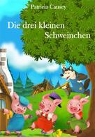 Patricia Causey: Die drei kleinen Schweinchen ★★★
