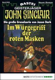John Sinclair - Folge 0009 - Im Würgegriff der roten Masken