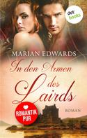 Marian Edwards: In den Armen des Lairds: Bellemare-MacTavish-Reihe: Band 1 ★★★★★