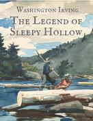 Washington Irving: Washington Irving: The Legend of Sleepy Hollow (English Edition)