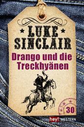 Drango und die Treck-Hyänen - Luke Sinclair Western, Band 30