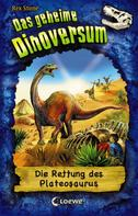 Rex Stone: Das geheime Dinoversum (Band 15) - Die Rettung des Plateosaurus