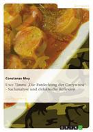 """Constanze Mey: Uwe Timms """"Die Entdeckung der Currywurst"""" - Sachanalyse und didaktische Reflexion"""