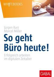 So geht Büro heute! - Erfolgreich arbeiten im digitalen Zeitalter