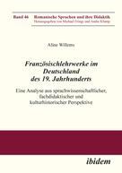 Aline Willems: Französischlehrwerke im Deutschland des 19. Jahrhunderts