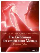 Gerald Hüther: Das Geheimnis der ersten neun Monate ★★★★
