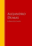 Alejandro Dumas: La Dama de las Camelias