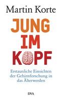 Martin Korte: Jung im Kopf ★★★★