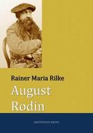 Rainer Maria Rilke: August Rodin