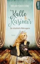 Kalle und Kasimir - Die rätselhafte Wahrsagerin - Ein Mops- und Katzenkrimi