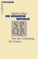 Martin Jehne: Die römische Republik ★★★★★