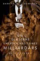 Kate D. Evans: Die gläserne Unendlichkeit eines Milliardärs ★★