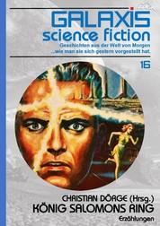 GALAXIS SCIENCE FICTION, Band 16: KÖNIG SALOMONS RING - Geschichten aus der Welt von Morgen - wie man sie sich gestern vorgestellt hat.