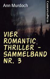 Vier Romantic Thriller - Sammelband Nr. 3 - Cassiopeiapress Romance
