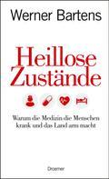 Werner Bartens: Heillose Zustände ★★★★
