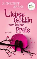 Annegrit Arens: Liebesgöttin zum halben Preis ★★★★