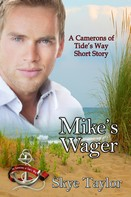 Skye Taylor: Mike's Wager