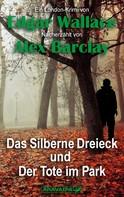 Edgar Wallace: Das Silberne Dreieck und Der Tote im Park ★★★★★
