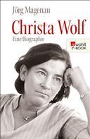 Jörg Magenau: Christa Wolf