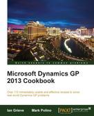 Ian Grieve: Microsoft Dynamics GP 2013 Cookbook