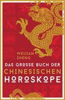 Weijian Zheng: Das große Buch der chinesischen Horoskope