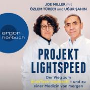 Projekt Lightspeed - Der Weg zum BioNTech-Impfstoff - und zu einer Medizin von morgen (Ungekürzt)