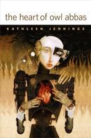Kathleen Jennings: The Heart of Owl Abbas