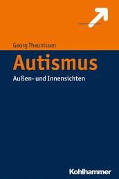 Autismus verstehen - Außen- und Innensichten